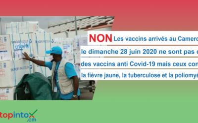 Faux, les vaccins arrivés au Cameroun le 28 juin 2020 ne sont pas des vaccins anti-Covid-19, mais ceux contre la fièvre jaune, la tuberculose et la poliomyélite